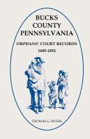 Bucks County, Pennsylvania Orphan's Court Records