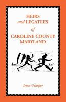Heirs and Legatees of Caroline County