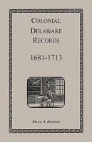 Colonial Delaware Records, 1681-1713