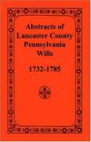 Abstracts of Lancaster County, Pennsylvania, Wills