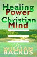 Healing Power of the Christian Mind, The