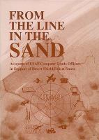 From the Line in the Sand: Accounts of USAF Company Grade Officers in Support of Desert Shield/Desert Storm