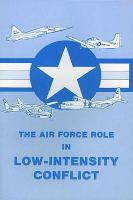The Air Force Role in Low-intensity Conflict
