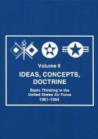Ideas, Concepts, Doctrine. Volume II: Basic Thinking in the United States Air Force, 1961-1984