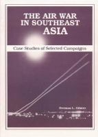 The Air War in Southeast Asia: Case Studies of Selected Campaigns