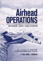 Airhead Operations--where AMC Delivers: The Linchpin of Rapid Force Projection