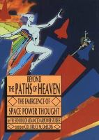 Beyond the Paths of Heaven: The Emergence of Space Power Thought : A Comprehensive Anthology of Space-related Master's Research