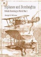 Biplanes and Bombsights: British Bombing in World War I