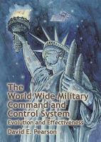 The World Wide Military Command and Control System: Evolution and Effectiveness