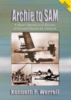 Archie to SAM: A Short Operational History of Ground-based Air Defense