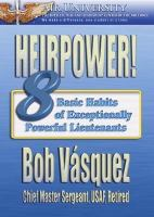Heirpower!: Eight Basic Habits of Exceptionally Powerful Lieutenants