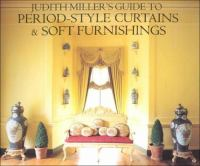 Judith Miller's Guide to Period-style Curtains & Soft Furnishings