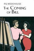 The Coming of Bill / P.G. Wodehouse