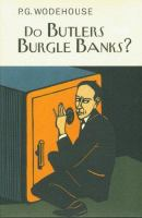 Do Butlers Burgle Banks?