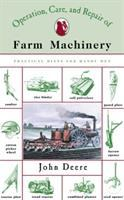 Operation, Care, and Repair-- Of-- Farm Machinery