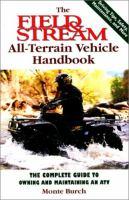 The Field & Stream All-terrain Vehicle Handbook