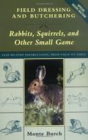 Field Dressing and Butchering Rabbits, Squirrels, and Other Small Game