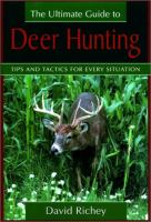 The Ultimate Guide to Deer Hunting