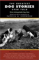 The Greatest Dog Stories Ever Told