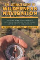 The Ultimate Guide to Wilderness Navigation