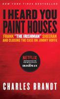 """""""I Heard You Paint Houses"""""""