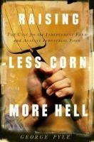 Raising Less Corn, More Hell