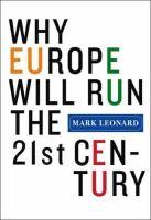 Why Europe Will Run the 21st Century
