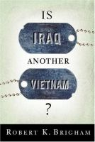 Is Iraq Another Vietnam?