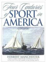 Four Centuries of Sport in America, 1490-1890