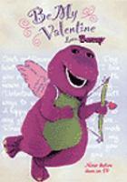 Barney. Be My Valentine Love, Barney