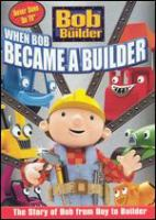 When Bob Became A Builder