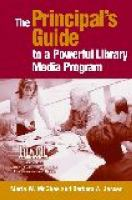 The Principal's Guide to A Powerful Library Media Program