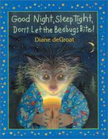 Good Night, Sleep Tight, Don't Let the Bedbugs Bite