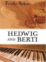 Hedwig and Berti