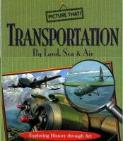 Transportation by Land, Sea and Air