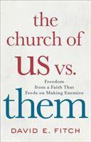 The Church of Us Vs. Them