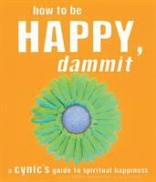 How to Be Happy, Dammit