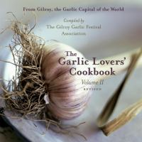 The Garlic Lovers' Cookbook, Volume II