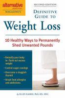 Alternative Medicine Magazine's Definitive Guide to Weight Loss