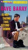 Dave Barry Is Not Taking This Sitting Down!
