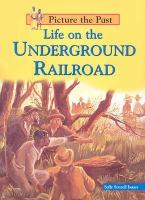 Life on the Underground Railroad