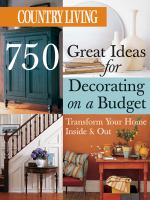 750 Great Ideas for Decorating on A Budget