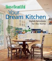 House Beautiful your Dream Kitchen