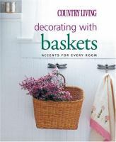 Country Living Decorating With Baskets