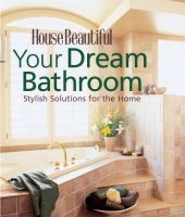 House Beautiful your Dream Bathroom