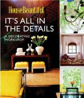 House Beautiful : It's All in the Details