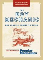 The Boy Mechanic : 200 Classic Things to Build