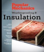 Popular Mechanics Weatherproofing & Insulation