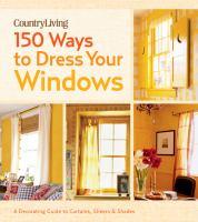 150 Ways to Dress your Windows