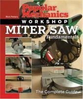 Popular Mechanics Workshop.  Miter Saw Fundamentals